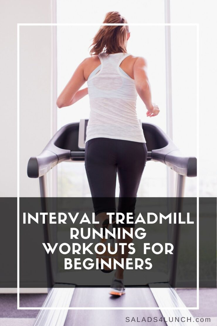 Photo of the back of a woman wearing a white tank top and black leggings running on a treadmill with text overlay that says: Interval Treadmill Running Workouts for Beginners