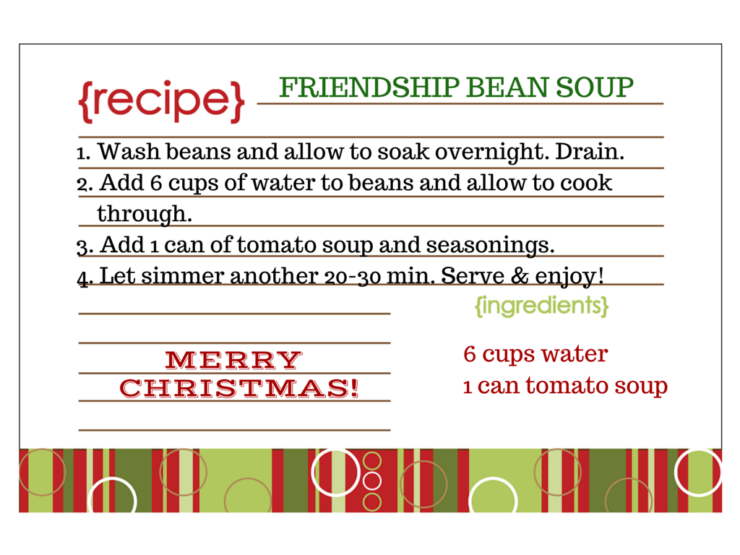 Printable Recipe card for Friendship Bean Soup Mix in a Jar  Friendship Bean Soup Mason Jar Gift - There is no need to be a Martha Stewart or a Julia Child to make this easy and thoughtful DIY gift in jar, simply purchase the ingredients, add them to the jar, and voila! You've got a hearty, tasty soup that any friend or teacher is sure to appreciate. #teachergift #jargift #soupmix #cheapchristmasgift
