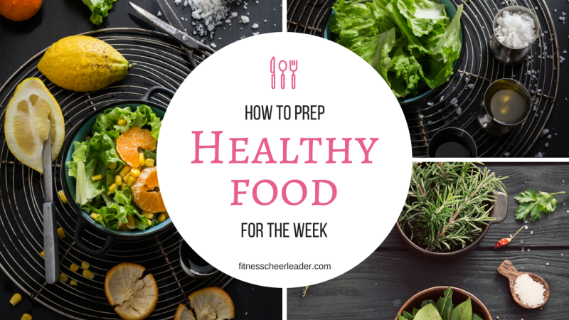 Tips for preparing healthy food for the week + some great ideas!