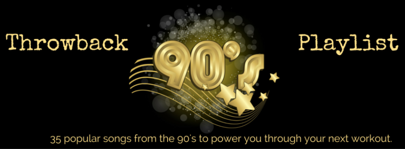 Throwback 90's Playlist - 35 popular songs from the 90's to power you through your next workout!
