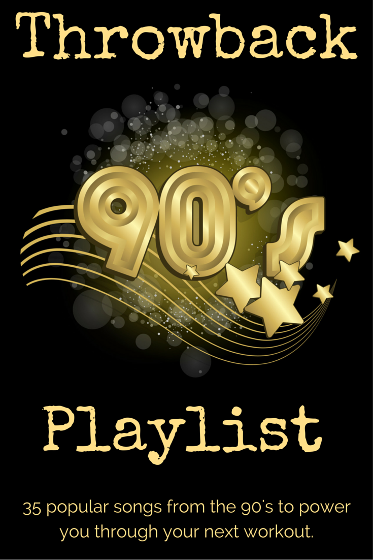 Throwback 90's Playlist - 35 popular songs from the 90's to power you through your next workout.