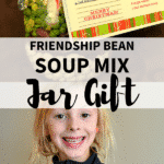 Long photo collage of friendship soup mix in a jar and a little girl holding the jar gift.