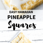 Photo collage showing pineapple squares on a white plate with easy Hawaiian pineapple squares text overlay