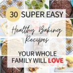 Collage of healthy cookies, breads and cakes with text overlay that says 30 healthy baking recipes