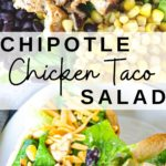 Collage of photos of Chipotle Chicken Taco Salad with Chipotle Chicken Taco Salad text overlay.